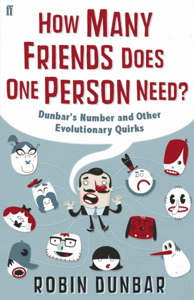 How Many Friends Does One Person Need?: Dunbar's Number and Other