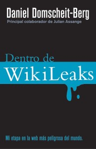 Daniel Domscheit-Berg. Inside Wikileaks: My Time at the World's Most Dangerous Website