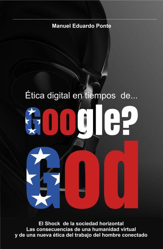 Ética digital en tiempos de google. el gran desafio