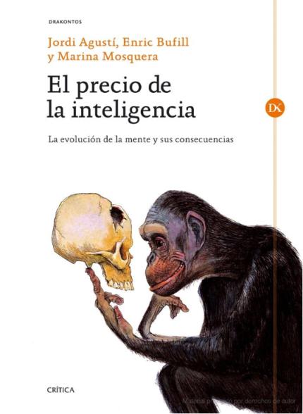 La evolución de la mente humana y sus consecuencias Jordi Agustí› Enric Bufill Soler› Marina Mosquera Martínez