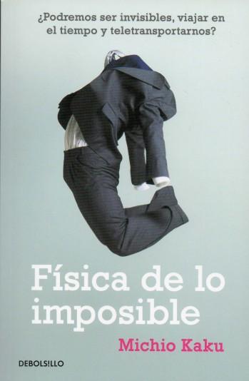 Física de lo imposible, michio-kaku