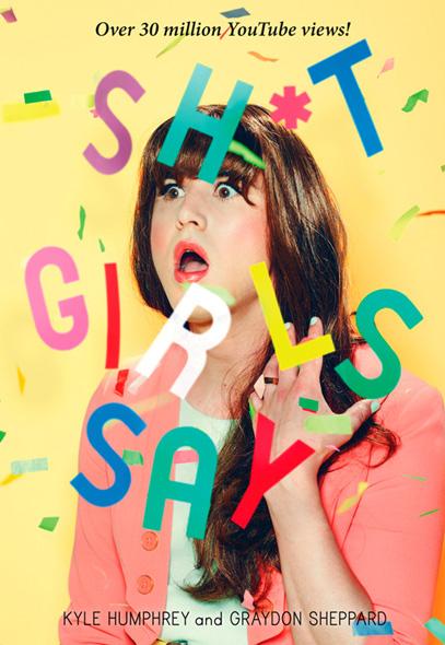 Libro: Shit Girld Say / Tonterías que dicen las mujeres