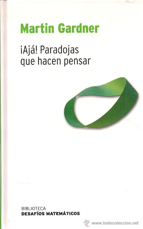 Martin Gardner, ¡ajá! Paradojas que hacen pensar
